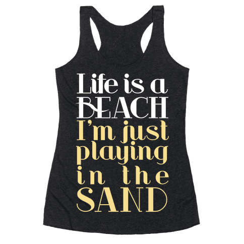 Life is a Beach Racerback Tank Top