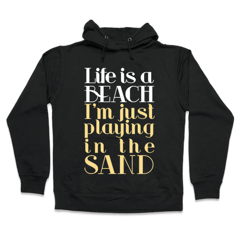 Life is a Beach Hooded Sweatshirt