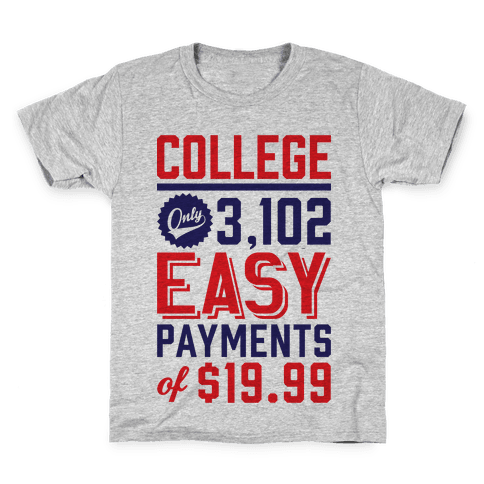 College Only 3,102 East Payments Of $19.99 Kids T-Shirt
