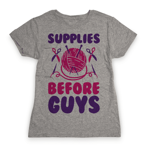 Supplies Before Guys Womens T-Shirt