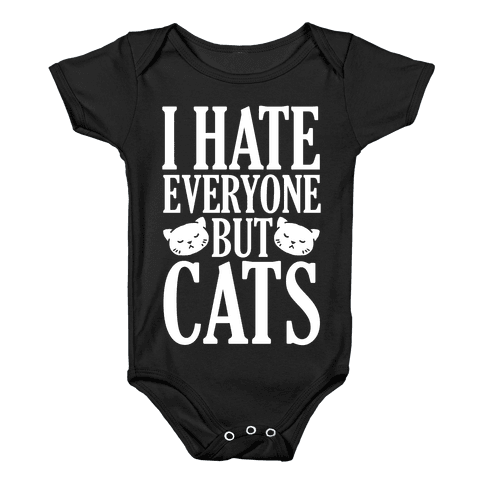 I Hate Everyone But Cats Baby Onesy