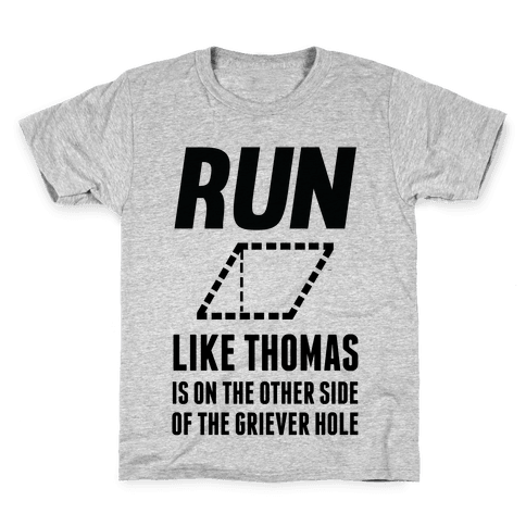 Run Like Thomas Is On The Other side Of The Griever Hole Kids T-Shirt