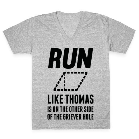 Run Like Thomas Is On The Other side Of The Griever Hole V-Neck Tee Shirt