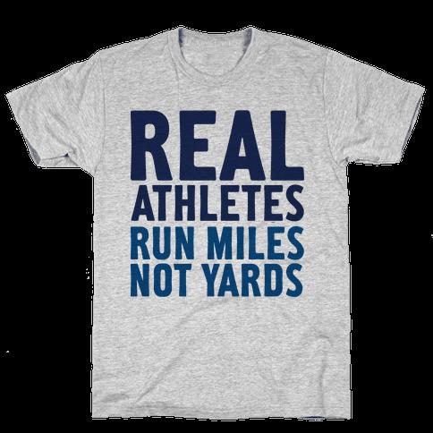 Real Athletes Run Miles Not Yards
