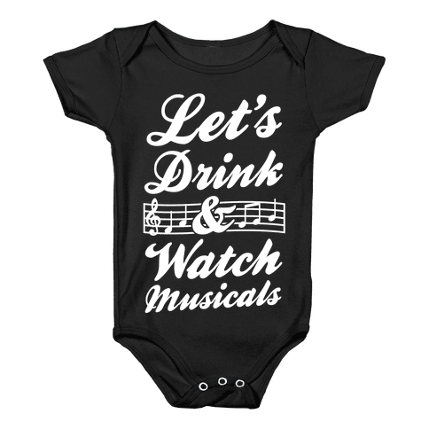 Let's Drink & Watch Musicals Baby Onesy