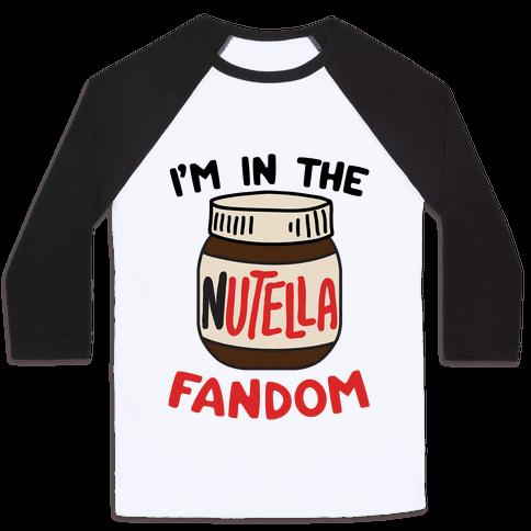 I'm In The Nutella Fandom Baseball Tee