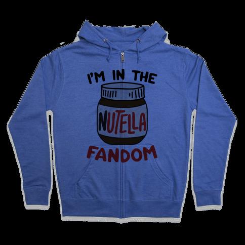 I'm In The Nutella Fandom Zip Hoodie