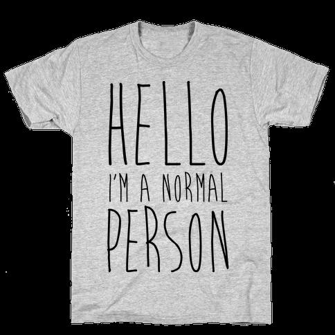 Hello, I'm A Normal Person Mens T-Shirt
