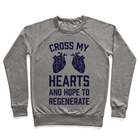 Cross My Hearts And Hope To Regenerate Pullover