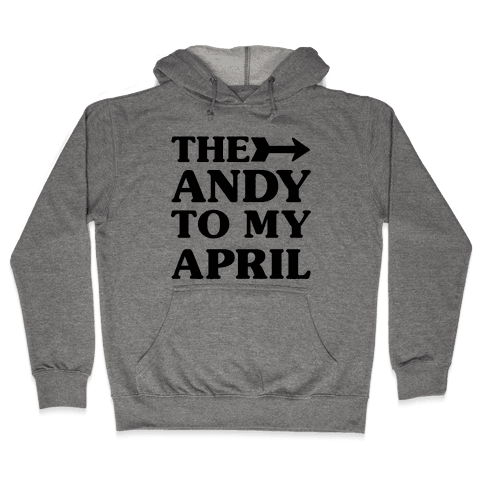 The Andy to My April Hooded Sweatshirt