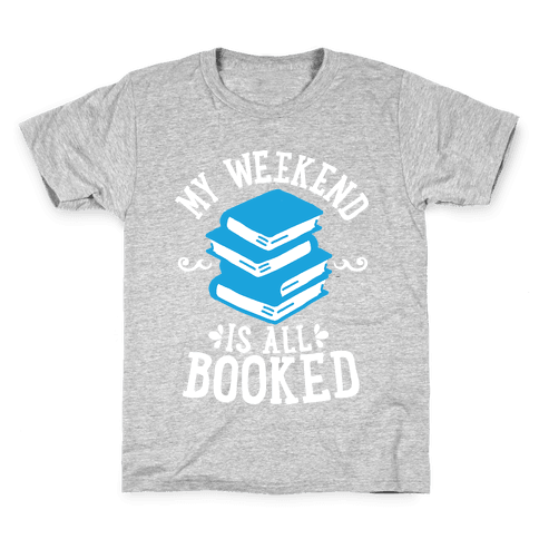 My Weekend is all Booked Kids T-Shirt