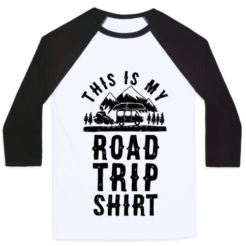 This Is My Road Trip Shirt Baseball Tee