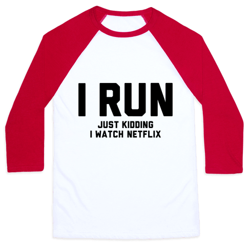 I Run Just Kidding Baseball Tee