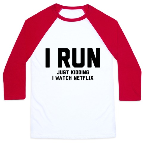 I Run Just Kidding Baseball Tee