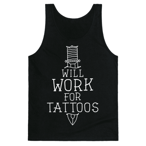 Will Work for Tattoos Tank Top