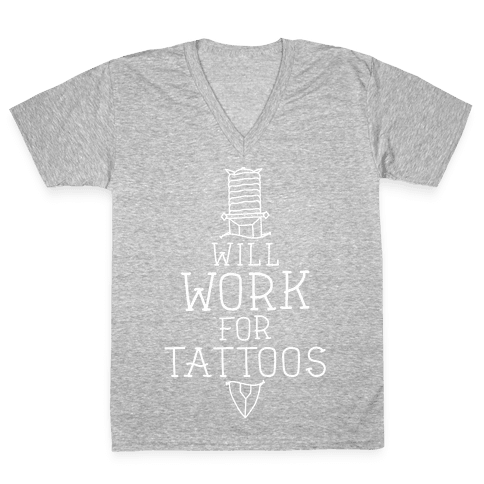 Will Work for Tattoos V-Neck Tee Shirt