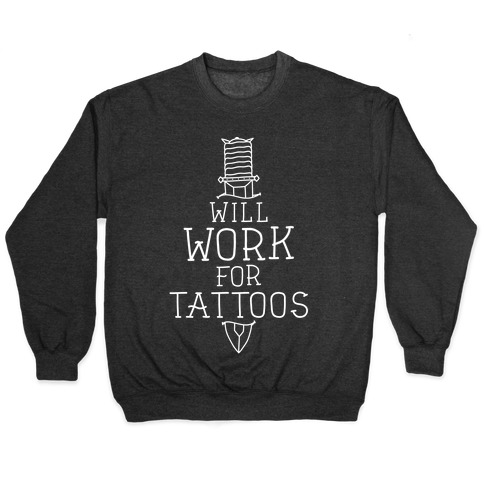Will Work for Tattoos Pullover