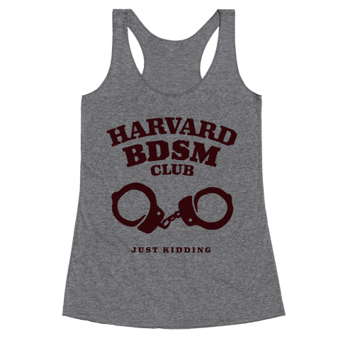 Harvard BDSM (Just Kidding) Racerback Tank Top