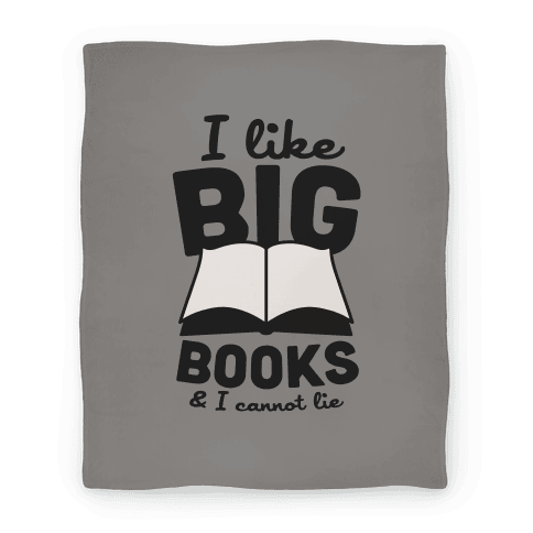 I Like Big Books And I Cannot Lie Blanket (Grey) Blanket