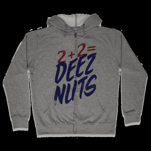 2 + 2 = DEEZ NUTS Zip Hoodie