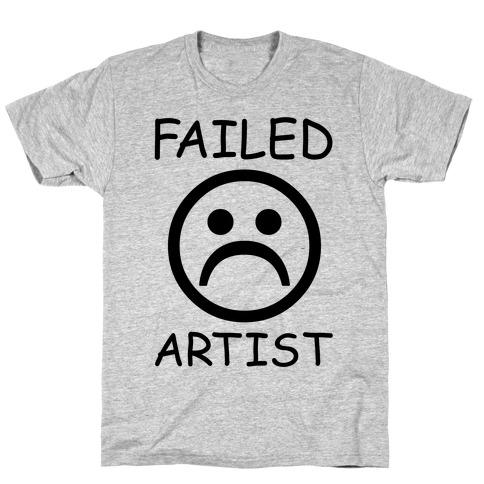 9d77b9dc23b Failed Artist T-Shirt