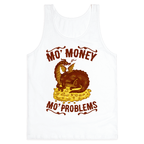 Mo' Money Mo' Problems Dragon Hoard Tank Top