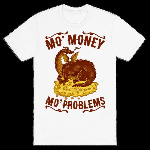 Mo' Money Mo' Problems Dragon Hoard Mens T-Shirt