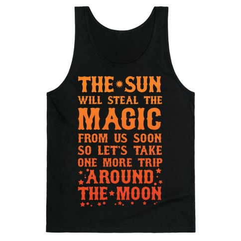 Let's Take One More Trip Around The Moon Tank Top