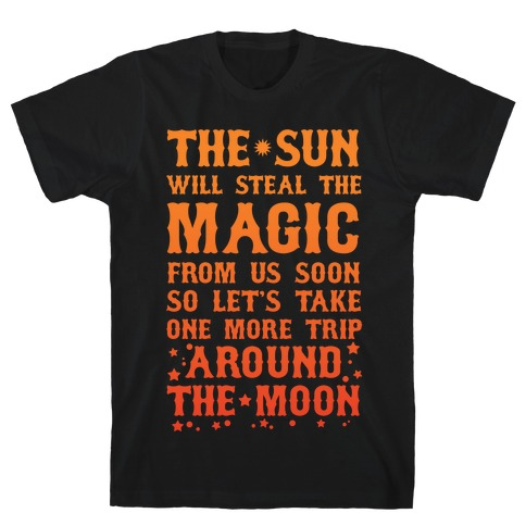 Let's Take One More Trip Around The Moon T-Shirt