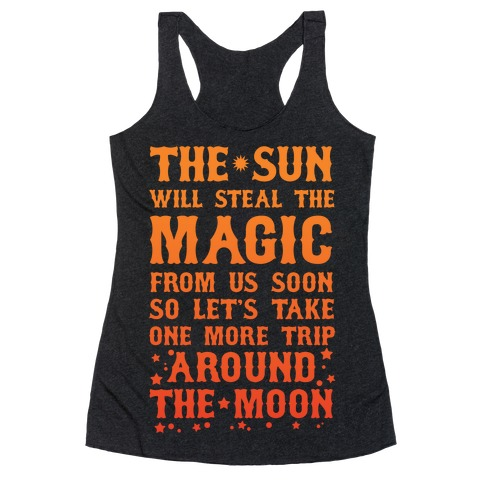 Let's Take One More Trip Around The Moon Racerback Tank Top