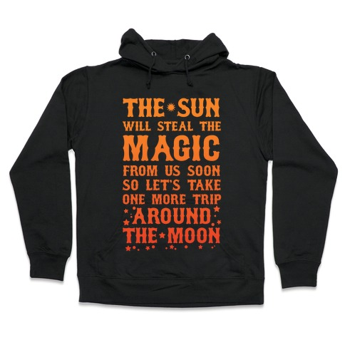 Let's Take One More Trip Around The Moon Hooded Sweatshirt
