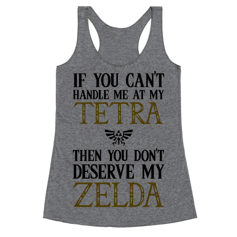 If You Can't Handle Me At My Tetra Then You Don't Deserve My Zelda Racerback Tank Top