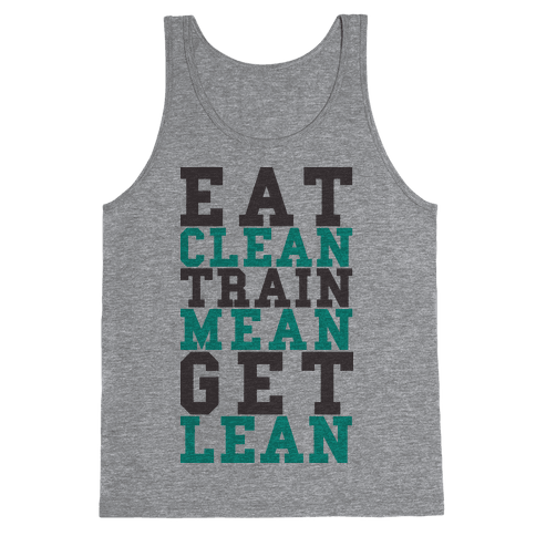 Eat Clean Train Mean Get Lean Tank Top