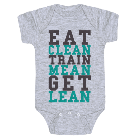 Eat Clean Train Mean Get Lean Baby Onesy
