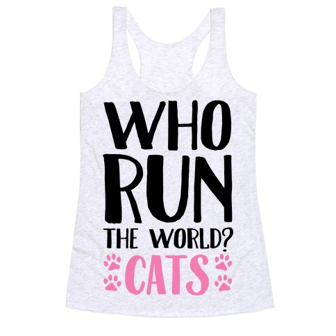 Who Run The World Cats Racerback Tank Top
