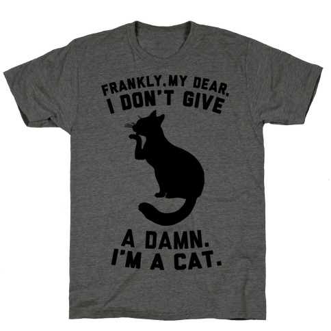 Frankly My Dear, I'm A Cat T-Shirt