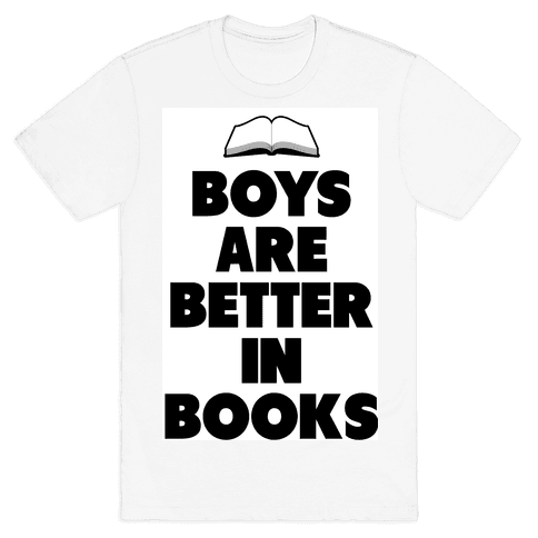 Boys are Better in Books Mens T-Shirt