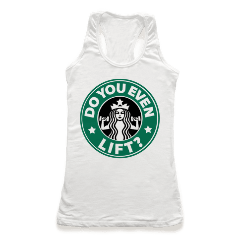 Do You Even Lift Coffee Parody Racerback Tank Top