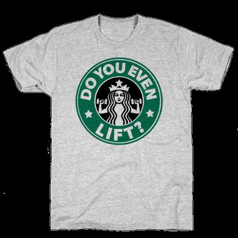 Do You Even Lift Coffee Parody Mens T-Shirt