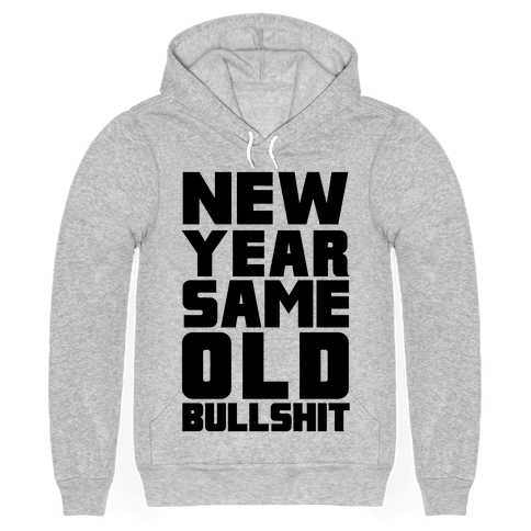 New Year Same Old Bullshit
