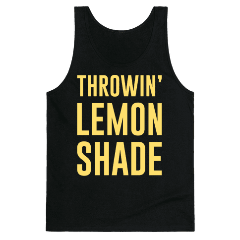 Throwin' Lemon Shade Parody Tank Top
