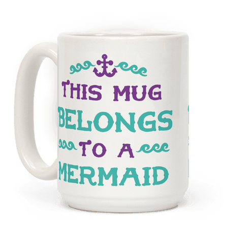 This Mug Belongs to a Mermaid