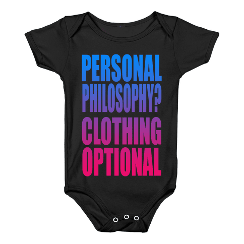 Personal Philosophy? CLOTHING OPTIONAL  Baby Onesy