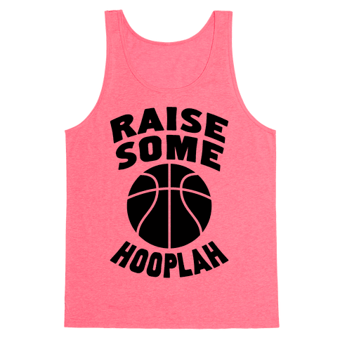 Raise Some Hooplah Tank Top