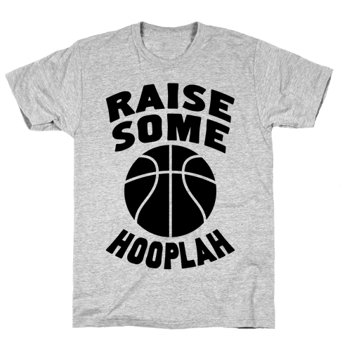 Raise Some Hooplah Mens T-Shirt