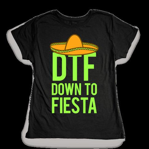 DTF (Down To Fiesta) Womens T-Shirt