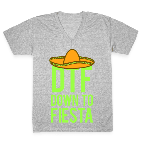 DTF (Down To Fiesta) V-Neck Tee Shirt