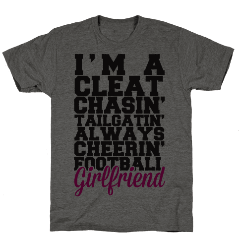 I'm A Cleat Chasin' Tailgatin' Always Cheerin' Football Girlfriend Mens T-Shirt