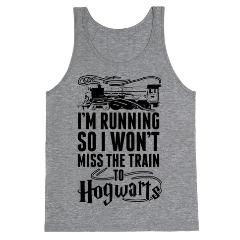I'm Running So I Won't Miss The Train To Hogwarts Tank Top