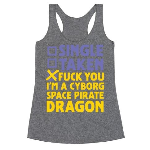 F*** You I'm a Cyborg Space Pirate Dragon Racerback Tank Top